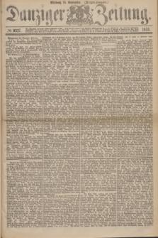 Danziger Zeitung. 1875, № 9327 (15 September) - (Morgen-Ausgabe.)