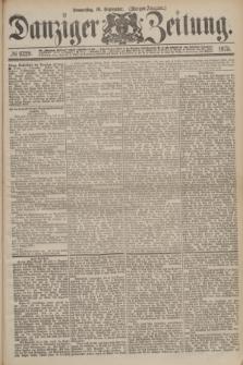 Danziger Zeitung. 1875, № 9329 (16 September) - (Morgen-Ausgabe.)