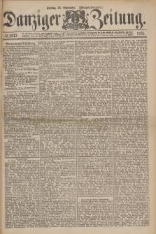 Danziger Zeitung. 1875, № 9343 (24 September) - (Morgen-Ausgabe.)