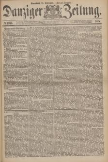 Danziger Zeitung. 1875, № 9345 (25 September) - (Morgen-Ausgabe.)