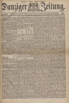 Danziger Zeitung. 1875, № 9365 (7 October) - (Morgen-Ausgabe.)