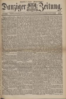 Danziger Zeitung. 1875, № 9369 (9 October) - (Morgen-Ausgabe.)