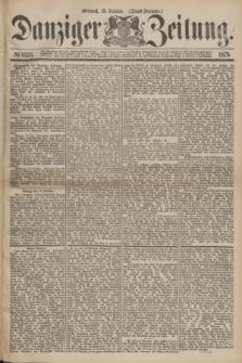 Danziger Zeitung. 1875, № 9376 (13 October) - (Abend-Ausgabe.)