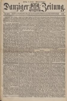 Danziger Zeitung. 1875, № 9379 (15 October) - (Morgen-Ausgabe.)