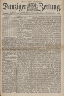 Danziger Zeitung. 1875, № 9384 (18 October) - (Abend-Ausgabe.) + dod.