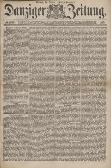 Danziger Zeitung. 1875, № 9387 (20 October) - (Morgen=Ausgabe.)