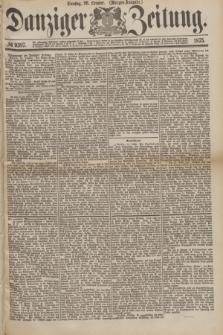Danziger Zeitung. 1875, № 9397 (26 October) - (Morgen Ausgabe.)