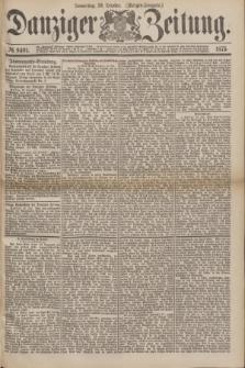 Danziger Zeitung. 1875, № 9401 (28 October) - (Morgen-Ausgabe.)