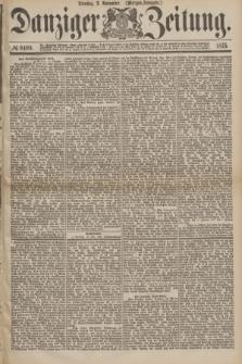 Danziger Zeitung. 1875, № 9409 (2 November) - (Morgen-Ausgabe.)
