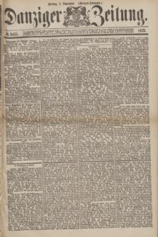 Danziger Zeitung. 1875, № 9415 (5 November) - (Morgen=Ausgabe.)