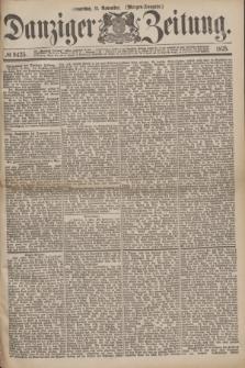 Danziger Zeitung. 1875, № 9425 (11 November) - (Morgen-Ausgabe.)