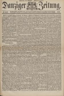 Danziger Zeitung. 1875, № 9437 (18 November) - (Morgen-Ausgabe.)