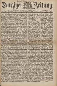Danziger Zeitung. 1875, № 9439 (19 November) - (Morgen-Ausgabe.)