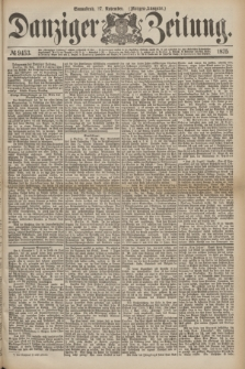 Danziger Zeitung. 1875, № 9453 (27 November) - (Morgen-Ausgabe.)