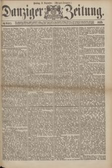 Danziger Zeitung. 1875, № 9463 (3 Dezember) - (Morgen-Ausgabe.)