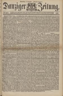 Danziger Zeitung. 1875, № 9473 (9 Dezember) - (Morgen-Ausgabe.)