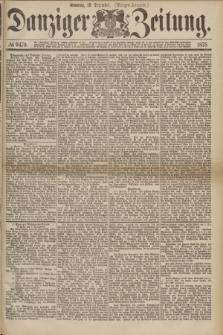 Danziger Zeitung. 1875, № 9479 (12 Dezember) - (Morgen-Ausgabe.)