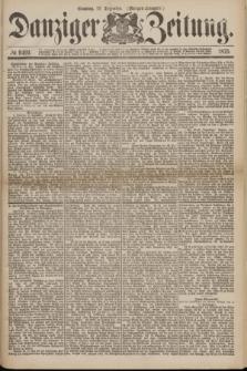 Danziger Zeitung. 1875, № 9491 (19 Dezember) - (Morgen-Ausgabe.)