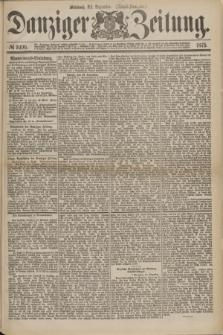 Danziger Zeitung. 1875, № 9496 (22 Dezember) - (Abend-Ausgabe.) + dod.
