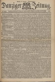 Danziger Zeitung. 1875, № 9502 (27 Dezember) - (Abend-Ausgabe.)