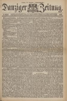 Danziger Zeitung. 1875, № 9504 (28 Dezember) - (Abend-Ausgabe.)