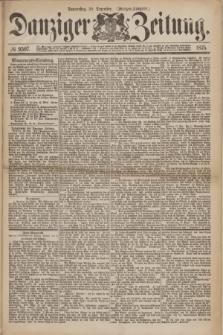 Danziger Zeitung. 1875, № 9507 (30 Dezember) - (Morgen-Ausgabe.)