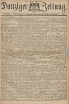 Danziger Zeitung. 1877, № 10128 (5 Januar) - (Abend=Ausgabe.)