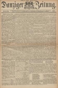 Danziger Zeitung. 1877, № 10139 (12 Januar) - (Morgen=Ausgabe.)