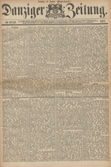 Danziger Zeitung. 1877, № 10143 (14 Januar) - (Morgen=Ausgabe.)
