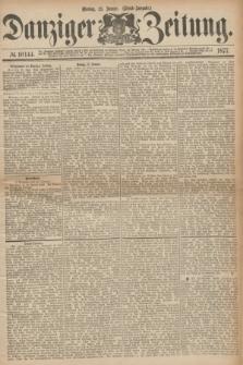 Danziger Zeitung. 1877, № 10144 (15 Januar) - (Abend=Ausgabe.)