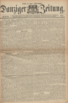 Danziger Zeitung. 1877, № 10146 (16 Januar) - (Abend=Ausgabe.)