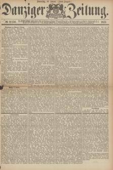 Danziger Zeitung. 1877, № 10150 (18 Januar) - (Abend=Ausgabe.)
