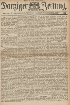 Danziger Zeitung. 1877, № 10152 (19 Januar) - (Abend=Ausgabe.)