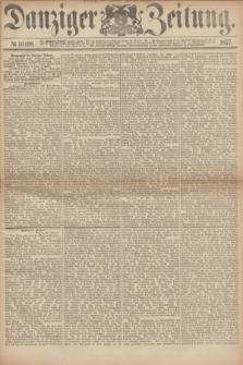 Danziger Zeitung. 1877, № 10169 (30 Januar) - (Morgen=Ausgabe.)