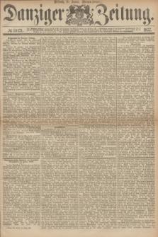 Danziger Zeitung. 1877, № 10171 (31 Januar) - (Morgen=Ausgabe.)