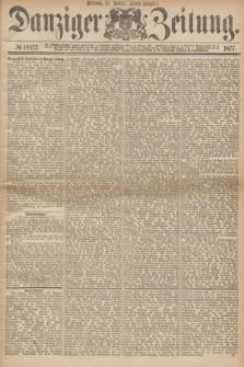 Danziger Zeitung. 1877, № 10172 (31 Januar) - (Abend=Ausgabe.) + dod.
