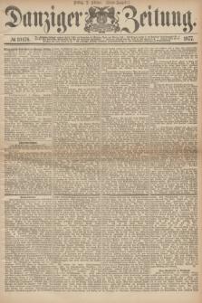 Danziger Zeitung. 1877, № 10176 (2 Februar) - (Abend=Ausgabe.) + dod.