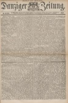 Danziger Zeitung. 1877, № 10189 (10 Februar) - (Morgen=Ausgabe.)