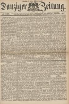Danziger Zeitung. 1877, № 10201 (17 Februar) - (Morgen=Ausgabe.)