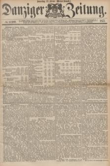 Danziger Zeitung. 1877, № 10209 (22 Februar) - (Morgen=Ausgabe.)
