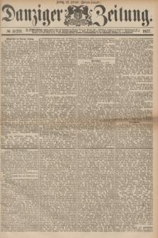 Danziger Zeitung. 1877, № 10211 (23 Februar) - (Morgen=Ausgabe.)