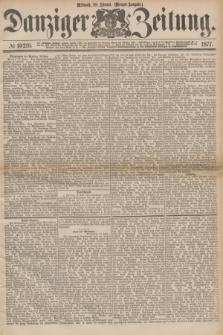 Danziger Zeitung. 1877, № 10219 (28 Februar) - (Morgen=Ausgabe.)