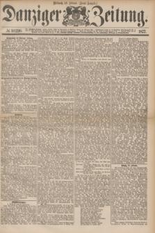 Danziger Zeitung. 1877, № 10220 (28 Februar) - (Abend=Ausgabe.)