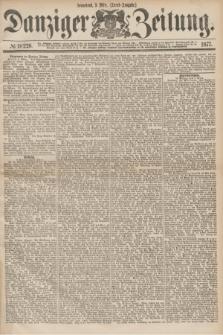 Danziger Zeitung. 1877, № 10226 (3 März) - (Abend=Ausgabe.) + dod.