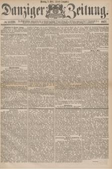 Danziger Zeitung. 1877, № 10228 (5 März) - (Abend=Ausgabe.)