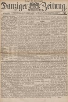 Danziger Zeitung. 1877, № 10229 (6 März) - (Morgen=Ausgabe.)