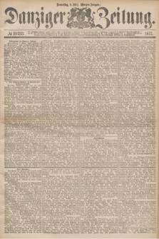Danziger Zeitung. 1877, № 10233 (8 März) - (Morgen=Ausgabe.)