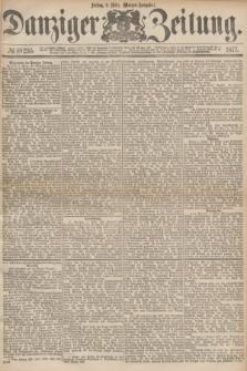 Danziger Zeitung. 1877, № 10235 (9 März) - (Morgen=Ausgabe.)
