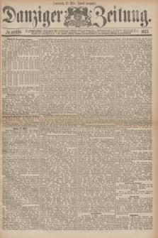 Danziger Zeitung. 1877, № 10238 (10 März) - (Abend=Ausgabe.)