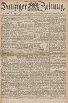 Danziger Zeitung. 1877, № 10239 (11 März) - (Morgen=Ausgabe.)